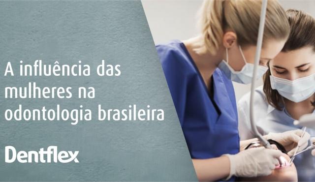 A influência das mulheres na odontologia brasileira