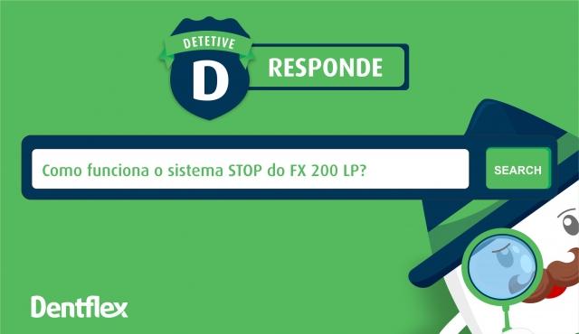 Como funciona o sistema Stop do FX 200 LP?
