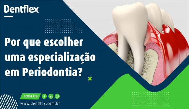 Por que escolher uma especialização em Periodontia?