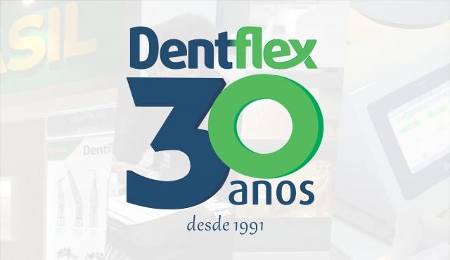 DENTFLEX: 30 anos de história