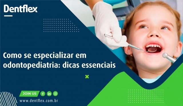 Como se especializar em odontopediatria: dicas essenciais