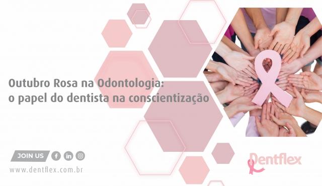 Outubro Rosa na Odontologia: o papel do dentista na conscientização